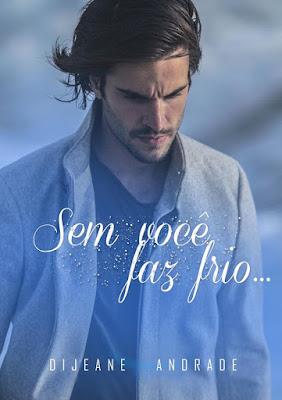 Sem Você Faz Frio - Dijeane Andrade