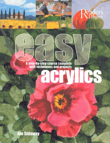 Easy Acrylics - A Step-by-Step Course Complete with Techniques and Projects by Ian Sidaway