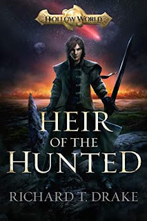 Heir of the Hunted: The Hollow World Book One - a daring fantasy by Richard T Drake
