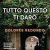 """[Letture] """"Tutto questo ti darò"""": il thriller psicologico di Dolores Redondo, vincitore del Premio Bancarella 2018"""