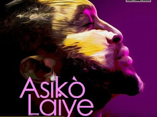 'ASIKO LAIYE' by Darey ft Olamide