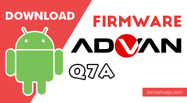 Download Firmware / Stock ROM Advan Q7A All Version