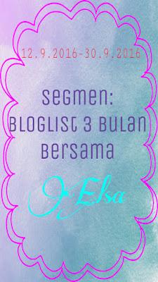"""""""SEGMEN: BLOGLIST 3 BULAN BERSAMA ELSA"""""""