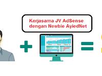 Kerjasama JV AdSense dengan Newbie AyiedNet