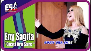 Lirik Lagu Gusti Ora Sare (Dan Artinya) - Eny Sagita
