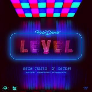 "Krizbeatz – ""Level"" ft Sean Tizzle & Ceeboi"