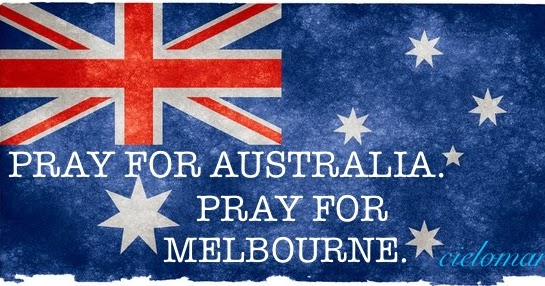 PLEASE PRAY FOR MELBOURNE