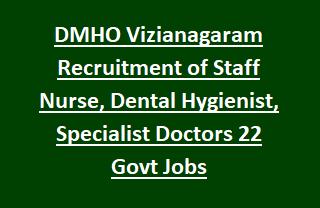 DMHO Vizianagaram Recruitment of Staff Nurse, Dental Hygienist, Specialist Doctors 22 Govt Jobs
