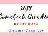 2019 COMEBACK   GIVEAWAY BY CIK ROXA