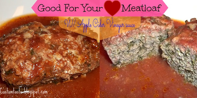 Good For Your Heart Meatloaf by Custom Taste. A great dinner for a Valentine's night in.