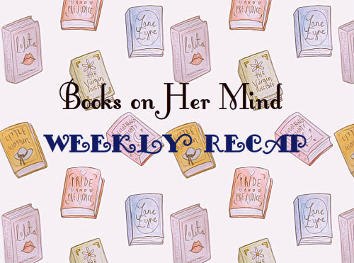 Books On Her Mind Weekly Wrap Up #6