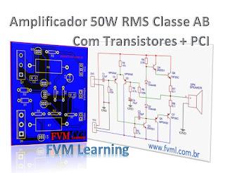 Amplificador 50W RMS Classe AB Com Transistores + PCI