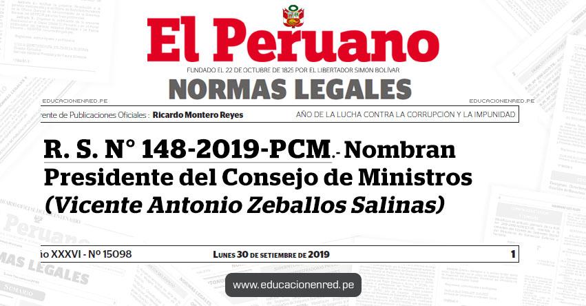 R. S. N° 148-2019-PCM - Nombran Presidente del Consejo de Ministros (Vicente Antonio Zeballos Salinas)