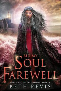 Bid My Soul Farewell by Beth Revis