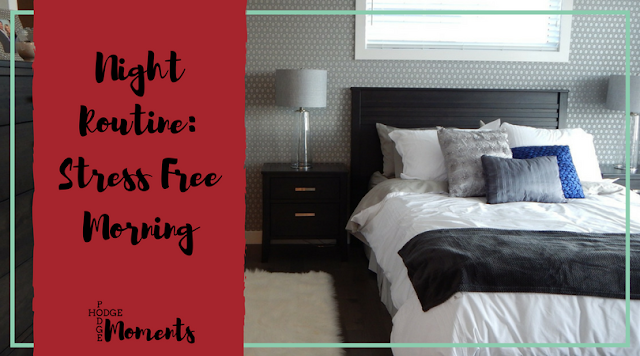 Night Routine: Stress Free Morning