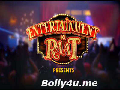 Entertainment Ki Raat HDTV 480p 170MB 13 January 2018 Watch Online Free Download bolly4u