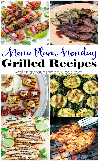This week's Menu Plan Monday is all about delicious grilled recipes from Walking on Sunshine Recipes.  There's even a dessert recipe included!