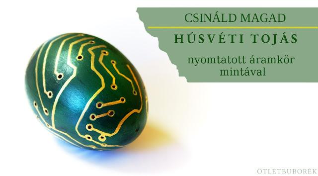 Csináld magad-DIY-Geek Easter Egg-Húsvéti tojás nyomtatott áramkör mintával