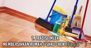 "Tradisi Imlek : Membersihkan Rumah (""Shau Chen [扫尘]"")"