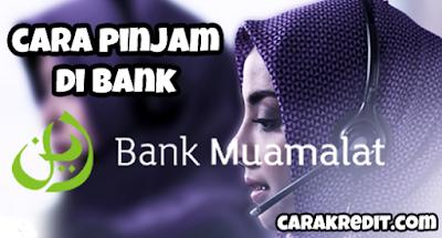 Cara pinjam uang Bank Muamalat