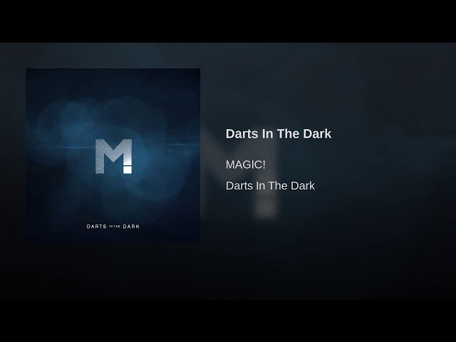 Lyrics Darts In the Dark - MAGIC!