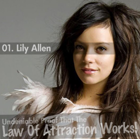 Undeniable Proof That The Law Of Attraction Works: Lily Allen