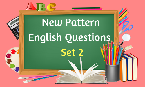 New Pattern English Questions - Set 2
