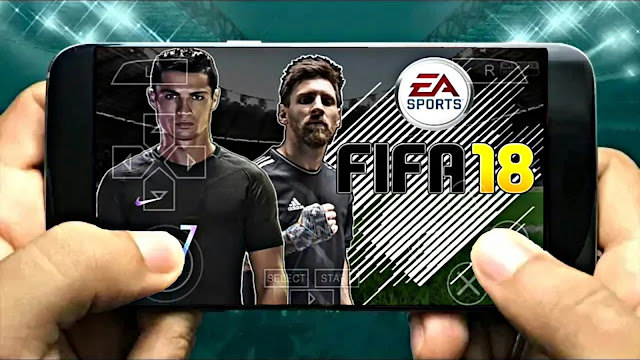FIFA 18 Android Offline Update Real Faces Best Graphics Mod PES