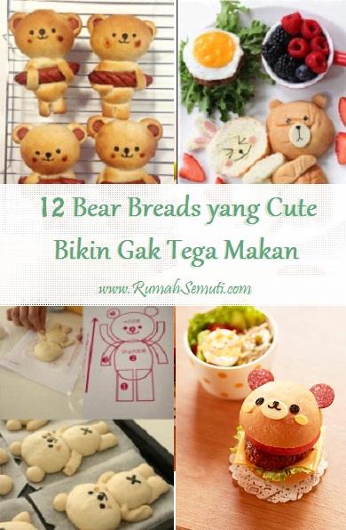 12 Bear Breads yang Cute. Bikin Gak Tega Makan