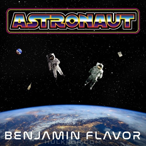 BENJAMIN FLAVOR – Astronaut – Single