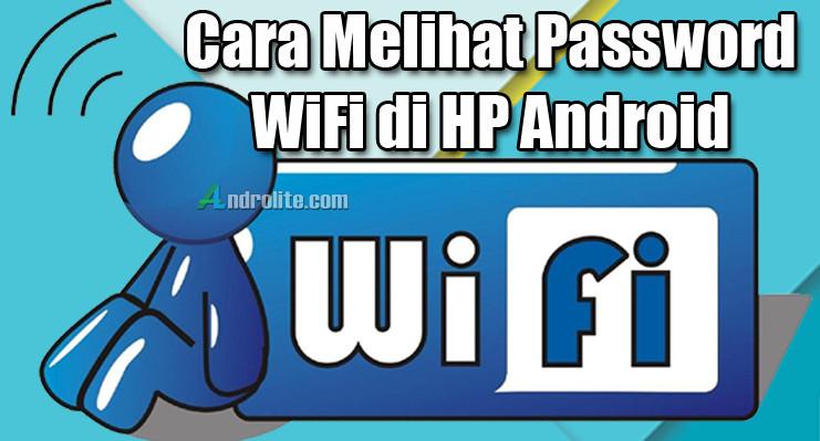 Cara Mudah dan Terbaru mengetahui Password WiFi di Ponsel Android