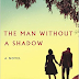 LITERALLY THE BEST REVIEWS: The Man Without A Shadow