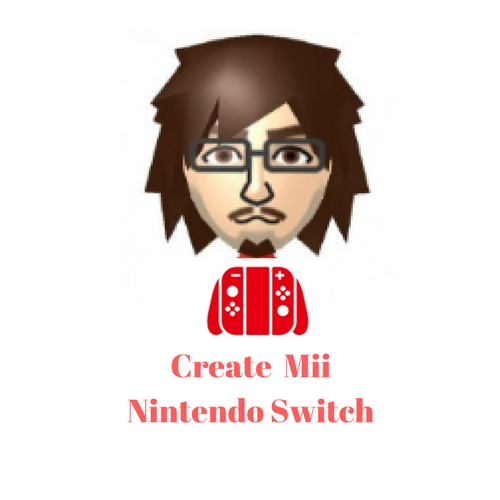 How To Create A Mii Nintendo Switch | Nintendo Switch Guides