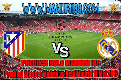 AGEN BOLA - Prediksi Bola Atletico Madrid vs Real Madrid  11 Mei 2017