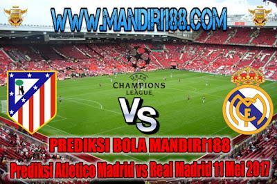 AGEN BOLA - Prediksi Bola Atletico Madrid vs Real Madrid  11 Mei 2017