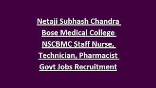 Netaji Subhash Chandra Bose Medical College NSCBMC Staff Nurse, Technician, Pharmacist Govt Jobs Recruitment