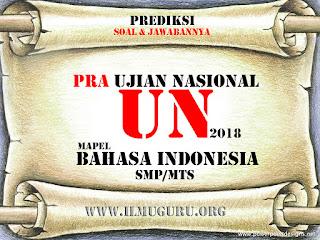 Kami hadir utk memperlihatkan warta bagi anda yg membutuhkan dalam rangka persiapan m Soal Pra UN dan Kunci Jawaban  2018 Bahasa Indonesia Tingkat SMP/MTs