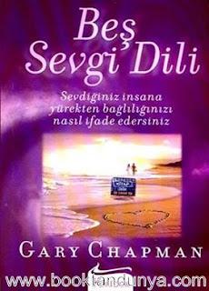 Gary Charpman - Beş Sevgi Dili - Sevdiğiniz İnsana Yürekten Bağlılığınızı Nasıl İfade Edersiniz