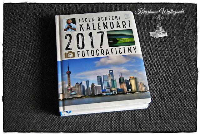 Kalendarz fotograficzny 2017 Jacek Bonecki
