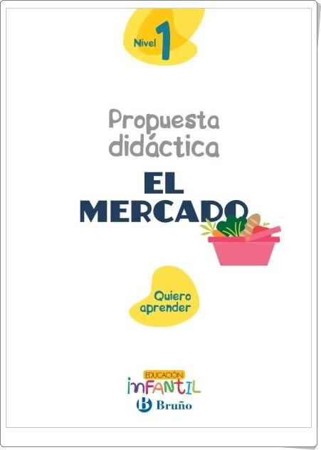 """Proyecto de Educación Infantil de 3 años """"El Mercado"""" (Colección """"Quiero aprender"""" de Editorial Bruño)"""