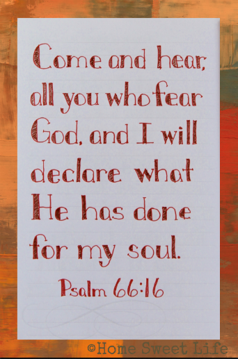 Scripture Writing, Psalm 66:16