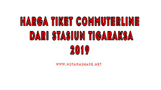 Harga Tiket Commuterline Dari Stasiun Tigaraksa Terbaru 2019