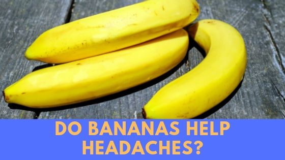 Do bananas help headaches?