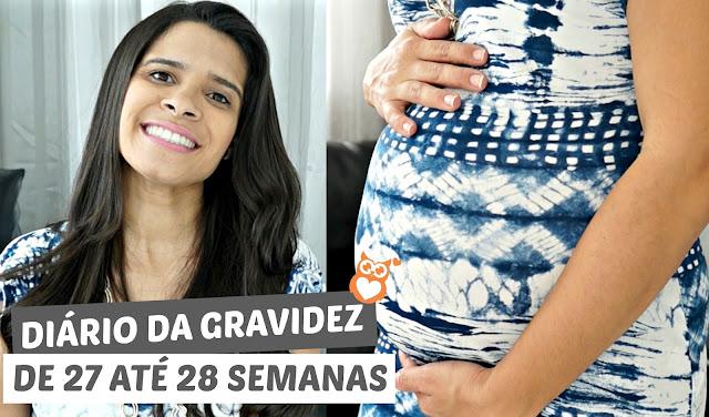 Diário da gravidez: de 27 até 28 semanas (segunda gravidez)