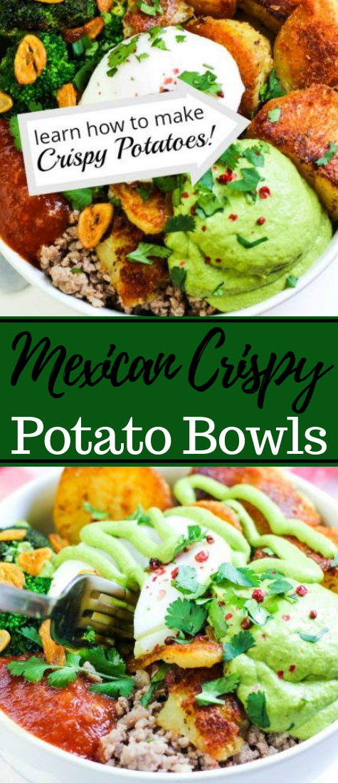 Mexican Crispy Potato Bowls #healthy