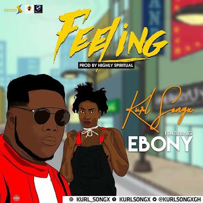 Kurl Songx Feeling Lyrics Ft Ebony