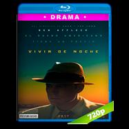 Vivir de noche (2016) BRRip 720p Audio Dual Latino-Ingles