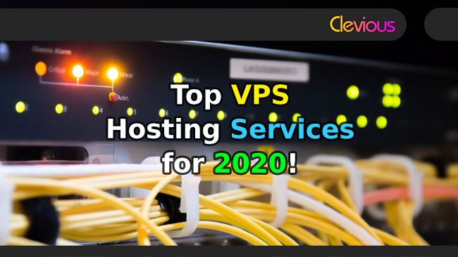 Top 15 VPS Hosting Services for 2020! - Clevious