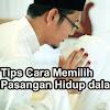 Cara Memilih Calon Suami yang Baik Berdasarkan Dalil Al-Qur'an dan Hadits