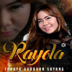 Rayola - Tadayo Gurauan Sayang (Full Album)
